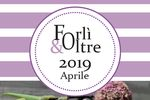 Forlì&Oltre Aprile 2019