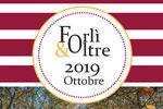 Forlì&Oltre Ottobre 2019