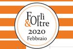 Forlì&Oltre Febbraio 2020